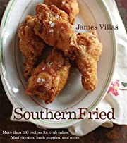 Southern Fried: More Than 150 Recipes for…