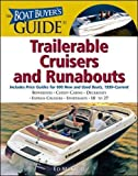 The Boat Buyer's Guide to Trailerable Cruisers and Runabouts: Pictures, Floorplans, Specifications, Reviews, and Prices for More Than 600 Boats, 18 to 27 Feet Long
