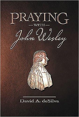 Praying with john wesley david a desilva 9780881773170 amazon praying with john wesley david a desilva 9780881773170 amazon books fandeluxe Images