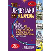 The Disneyland Encyclopedia: The Unofficial, Unauthorized, and Unprecedented History of Every Land, Attraction, Restaurant, Shop, and Major Event in the Original Magic Kingdom
