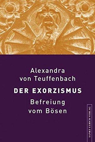 Der Exorzismus: Befreiung vom Bösen