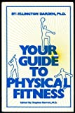 Your Guide to Physical Fitness, Ellington Darden, 0893130583