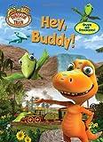 img - for Hey, Buddy! (Dinosaur Train) book / textbook / text book
