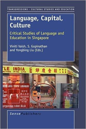 Book Language, Capital, Culture: Critical Studies of Language in Education in Singapore (Transgressions: Cultural Studies and Education)