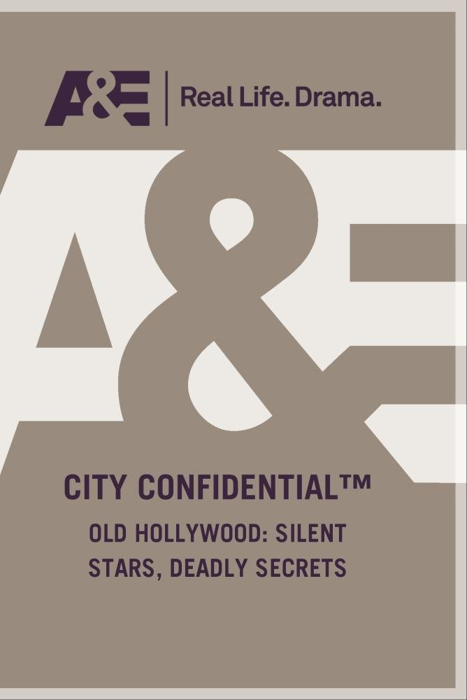 City Confidential - Old Hollywood: Silent Stars, Deadly Secrets