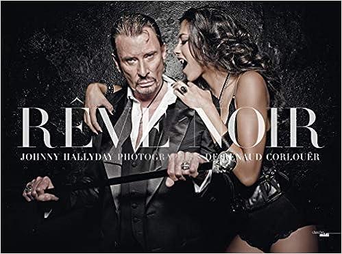 Johnny Hallyday Reve Noir Nouvelle Edition Amazon Fr