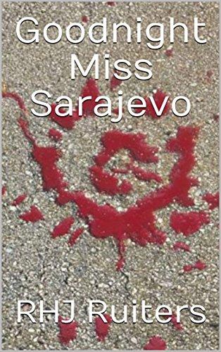 Goodnight Miss Sarajevo