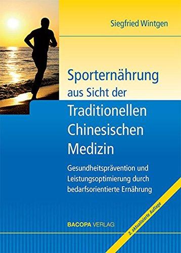 Sporternährung aus Sicht der Traditionellen Chinesischen Medizin: Gesundheitsprävention und Leistungsoptimierung mit einer bedarfsorientierten Ernährung