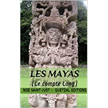 Les Mayas : le Compte Long (CALENDRIERS MAYAS t. 2) (French Edition)