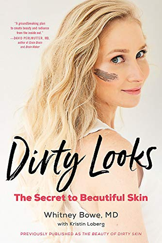 Dirty Looks: The Secret to Beautiful Skin (Best Daily Skin Care Routine)
