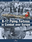 B-17 Flying Fortress in Combat over Europe, Tomasz Szlagor, 8362878916