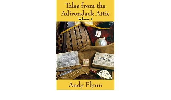 Andy Flynn's Sixth Adirondack Attic Book - - The Adirondack Almanack