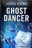 Ghost Dancer, John Case, 078628921X