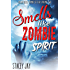 Smells Like Zombie Spirit (Megan Berry Zombie Settler Book 2)