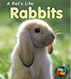 Rabbits (2nd Edition) (A Pet s Life)