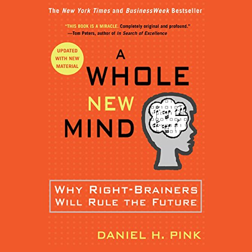 A Whole New Mind: Why Right-Brainers Will Rule the Future cover