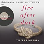 Tiefes Begehren (Fire after Dark 2) | Sadie Matthews