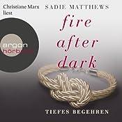 Tiefes Begehren (Fire after Dark 2) | Sadie Matthews