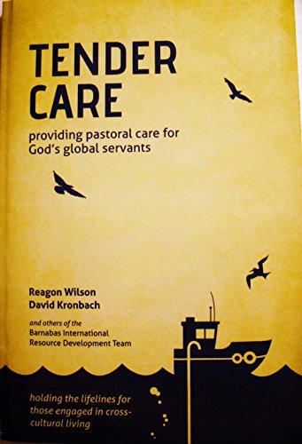 Tender Care: Providing Pastoral Care for God's