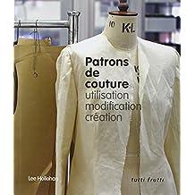 PATRONS DE COUTURE, UTILISATION, MODIFICATION, CRÉATION