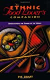The Ethnic Food Lover's Companion, Eve Zibart and Muriel Stevens, 0897323726