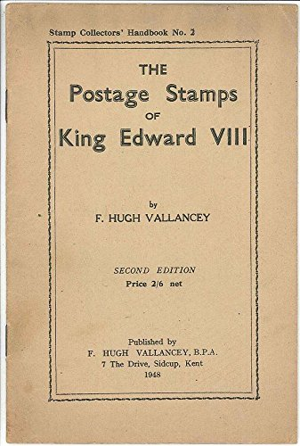 The postage stamps of King Edward VIII (1936): Including check list of cylinder numbers, stamp books and stamps overprinted for Morocco (Stamp collectors