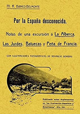 Por la España desconocida : notas de una excursión a la Alberca ...