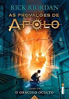 O oráculo oculto (As provações de Apolo Livro 1) por [Riordan, Rick]