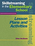 Skillstreaming in the Elementary School (Book Only) : Lesson Plans and Activities, McGinnis, Ellen, 0878225080
