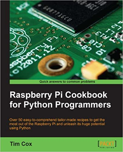 Raspberry pi cookbook for python programmers tim cox ebook raspberry pi cookbook for python programmers tim cox ebook amazon fandeluxe Image collections