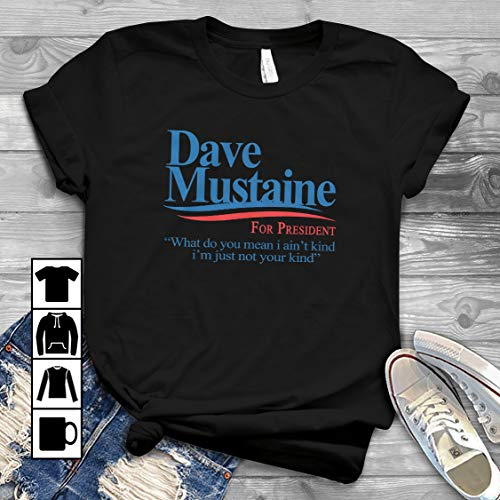 I'm Just Not Your Kind Dave Mustaine For President T Shirt Long Sleeve Sweatshirt Hoodie Youth