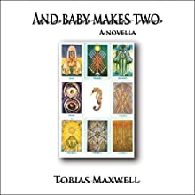 And Baby Makes Two Audiobook by Tobias Maxwell Narrated by Sule Greg Wilson
