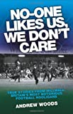 No-One Likes Us, We Don't Care, Andrew Woods, 1843583305