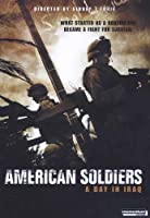 American Soldiers - A Day in Iraq