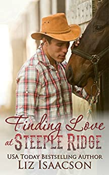 Finding Love at Steeple Ridge: A Buttars Brothers Novel (Steeple Ridge Romance Book 1) by [Isaacson, Liz]