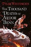 The Thousand Deaths of Ardor Benn (Kingdom of Grit)