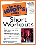 Complete Idiot's Guide to Short Workouts, Bob Babbitt and Deidre Johnson Cane, 0028639537