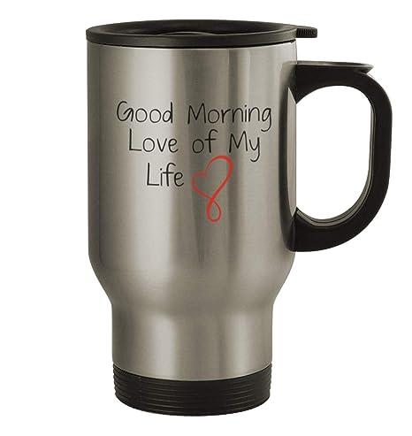 Amazon com: Good Morning Love of My Life #169 - Funny Humor