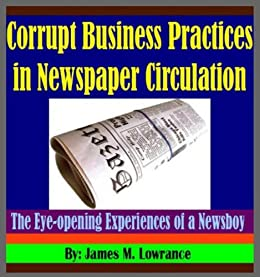 Corrupt Business Practices in Newspaper Circulation: (The Eye-opening Experiences of a Newsboy) by [Lowrance, James]