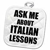 3dRose InspirationzStore Typography - Ask me about Italian Lessons - advertising language teacher tutor - promoting advert - advertise job - 8x8 Potholder (phl_161923_1)