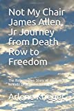 Not My Chair James Allen, Jr. Journey from Death