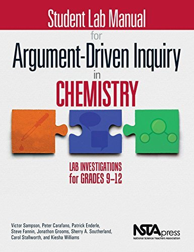 Student Lab Manual for Argument-Driven Inquiry in Chemistry: Lab Investigations for Grades 9-12 - PB349X2S by Victor Sampson (2016-02-19)