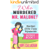 Who Murdered Mr. Malone?: A Garden Girls Cozy Mysteries Book (Garden Girls Christian Cozy Mystery Series 1)