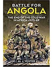 Battle for Angola: The End of the Cold War in Africa c. 1975-89