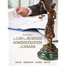The Law and Business Administration in Canada (14th Edition)