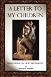 A Letter to My Children, Wendell E. Rossman, 1450544444