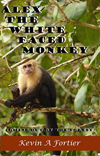 (Alex the White Faced Monkey: Coming Out Of the Forest )