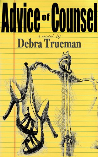 Advice of Counsel (The Samuel Collins Series Book 1) by [Trueman, Debra]