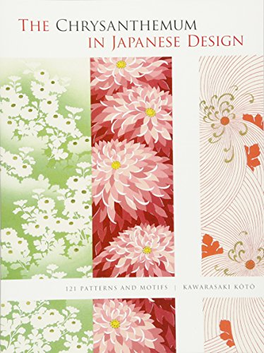 The Chrysanthemum In Japanese Design: 121 Patterns And Motifs (Dover Pictorial Archive)