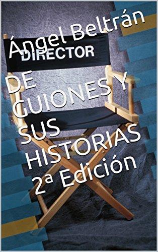 Descargar Libro De Guiones Y Sus Historias 2ª Edición Ángel Beltrán